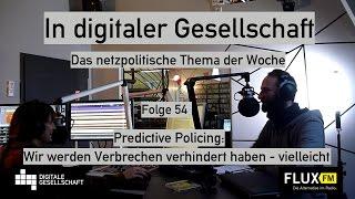 Predictive Policing: Wir werden Verbrechen verhindert haben   vielleicht   DigiGes @ FluxFM