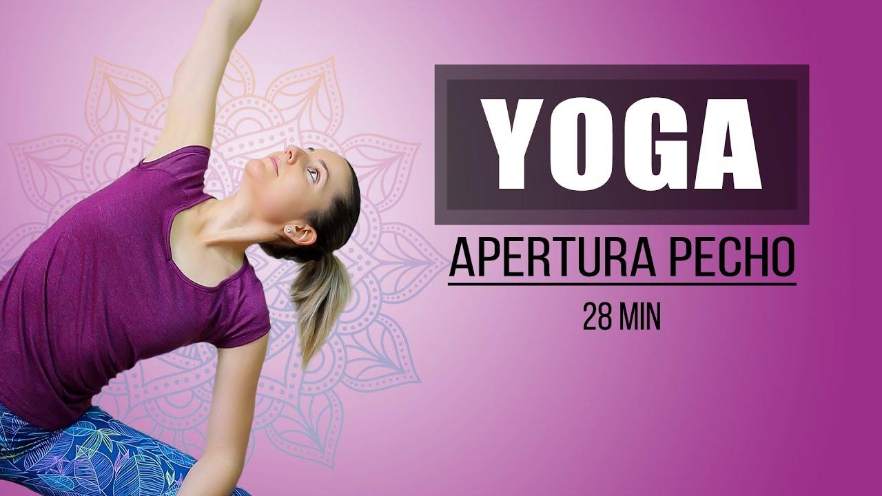 Yoga Para Principiantes - Apertura del pecho 28 minutos