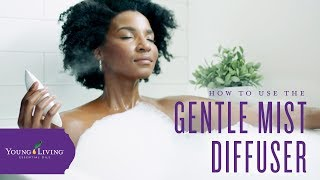 How to Use Your Gentle Mist Diffuser | Young Living Essential Oils