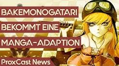 Bakemonogatari erhält eine Manga-Adaption – Dragon Ball Super endet im März?   Anime-News #40