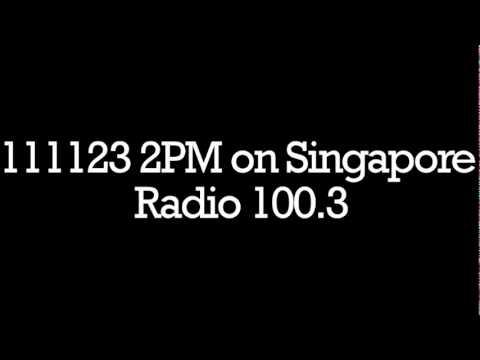 111123 2PM on Singapore Radio