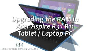 Acer R3 | R11 Ram Upgrade Tutorial by VaSSC