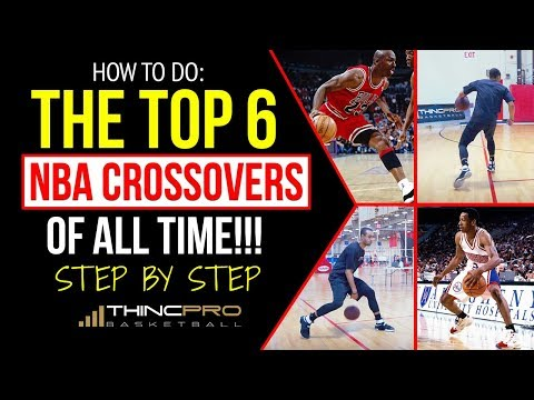 How to: Top 6 Best BASKETBALL CROSSOVER MOVES of All Time! (Step by Step Instruction for Basketball)