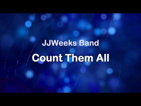 Count Them All - JJ Weeks Band (lyrics on screen) 1080p HD