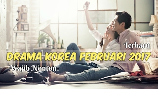 Video 6 Drama Korea Februari 2017 | Terbaru Wajib Nonton download MP3, 3GP, MP4, WEBM, AVI, FLV Oktober 2017