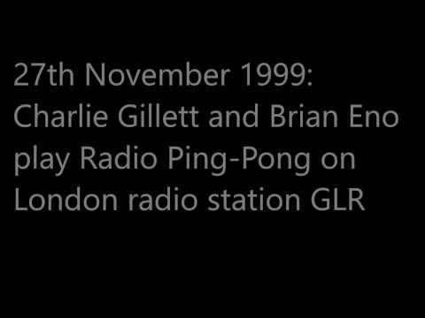 Charlie Gillett Brian Eno GLR Radio Ping-Pong 1999