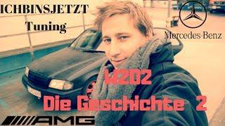 Mercedes-Benz W202 | Die Geschichte  2 | Labervideo 2 |ICHBINSJETZT Tuning
