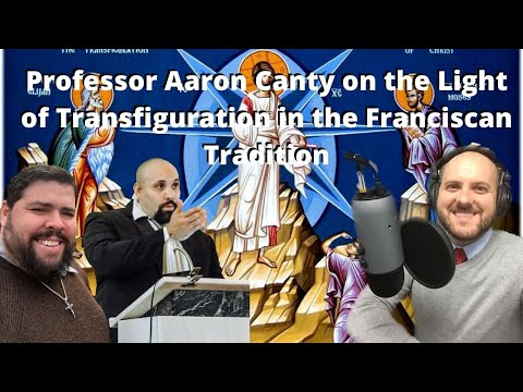 Professor Aaron Canty on the Light of Transfiguration in the Franciscan Tradition