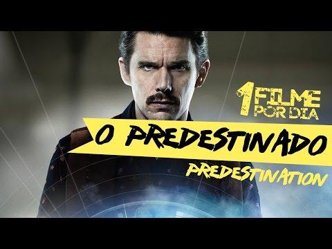 O PREDESTINADO (Predestination) - 1 Filme por Dia