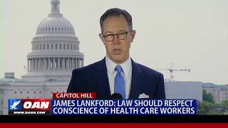 James Lankford: Law should respect conscience of health care workers