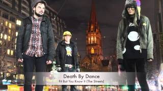Death By Dance - Fit But You Know It (The Streets)