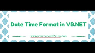 Date Time Format in VB.NET .