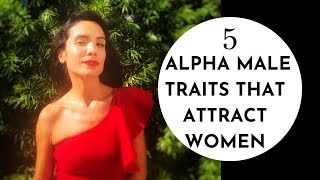 5 Alpha Male Traits That Attract Women