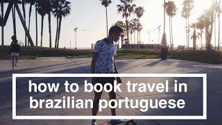 How to Book Travel in Brazilian Portuguese