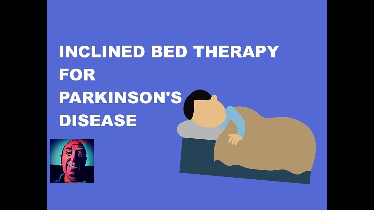 Vlog #142   Inclined Bed Therapy For Parkinson's Disease
