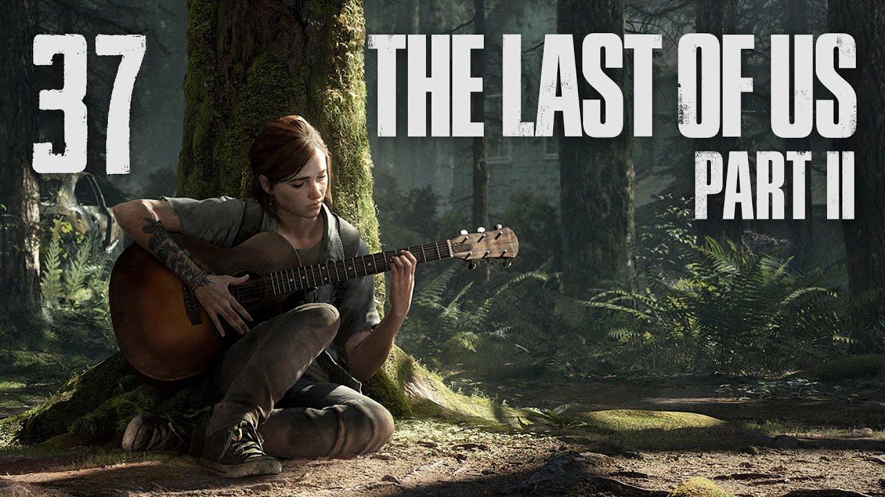 The Last of Us 2 - Прохождение игры на русском - Серафиты ч.5 [#37]   PS4