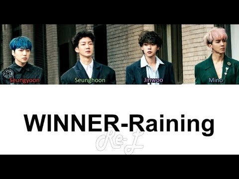 WINNER - Raining (Korean Version) (Color Coded Lyrics ENGLISH/ROM/HAN)