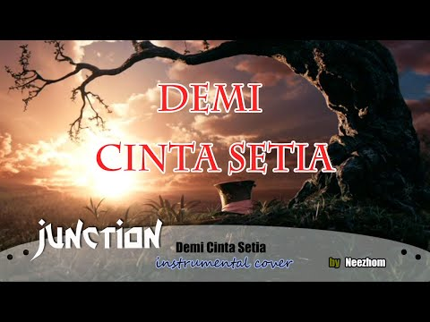Demi Cinta Setia - Junction - Instrumental Cover