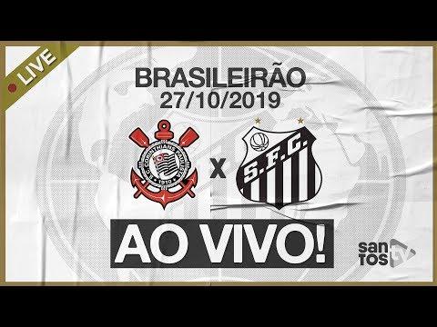 AO VIVO: CORINTHIANS x  SANTOS | NARRAÇÃO | BRASILEIRÃO (26/10/19)