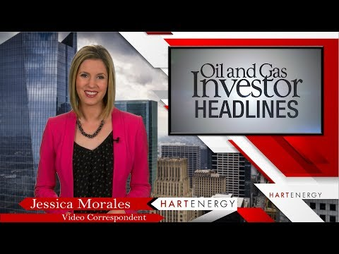 Headlines by Oil and Gas Investor Week of 3 22 18