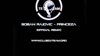 Download Boban Rajovic   Princeza (Official Remix)www clubdjteam org MP3 song and Music Video