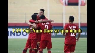 Cả ĐNÁ e ngại trước sức mạnh của U19 Việt Nam