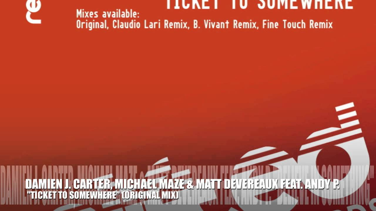 "Damien J. Carter, Michael Maze, Matt Devereaux feat. Andy P. ""Ticket to Somewhere"""