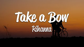 Rihanna - Take A Bow (Lyrics)