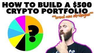 How To Build A Cryptocurrency Portfolio With $500!