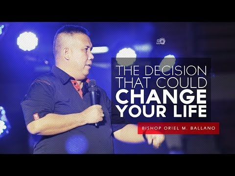 The Decision That Could Change Your Life by Bishop Oriel M. Ballano