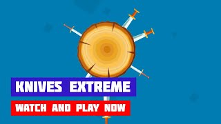 Knives Extreme · Game · Gameplay