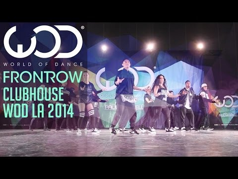 Club House | FRONTROW | World of Dance #WODLA '14