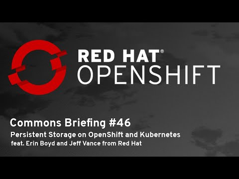 OpenShift Commons Briefing #46: Persistent Storage on OpenShift and Kubernetes