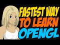 Fastest Way to Learn OpenGL