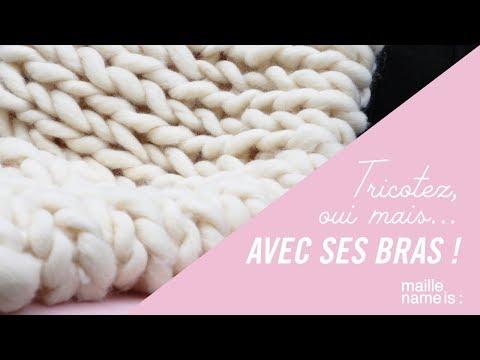 ARM KNITTING ou comment tricoter sans aiguilles #laineXXL