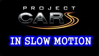 Project Cars PS4 Pro IN SLOW MOTION  1080P 60fps