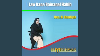 Law Kana Bainanal Habib