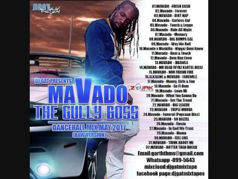 DJ GAT MAVADO THE GULLY BOSS DANCEHALL MIX MAY 2017 [RAW VERSION] LATEST MAVADO