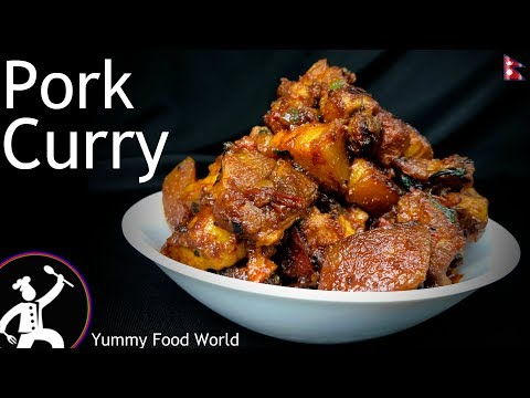 Best Pork Curry Recipe | Nepali Style | How to make Pork Curry  | Yummy Food World
