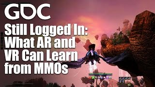 Still Logged In: What AR and VR Can Learn from MMOs