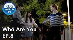 Who Are You | 후아유 EP.8 [SUB : KOR, ENG, CHN, MLY, VIE, IND]
