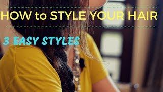 How I Style My Hair ll 3 Quick Hairstyles [My Personal Hair Styling Tips]