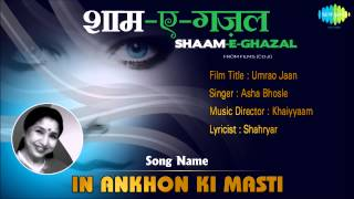 In Ankhon Ki Masti | Shaam-E-Ghazal | Umrao Jaan | Asha Bhosle