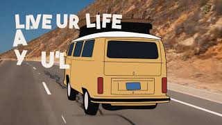 Rooftime - Live Your Life (Official Lyric Video)
