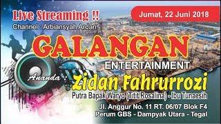 Live GALANGAN Entertaiment   Tasyakuran Khitan Ananda ZIDAN FAHRURROZI   22 Juni 2018