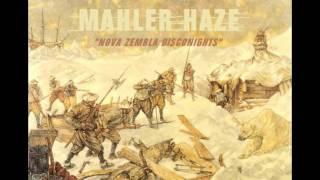 Mahler Haze - Nova Zembla Disconights (Unreleased track)