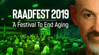 RAADFest 2019: A Conference About Life Extension