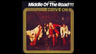 Middle Of The Road - Drive On 1973 (Full Album)