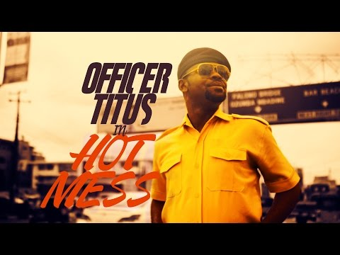 Video (skit): Officer Titus – Hot Mess