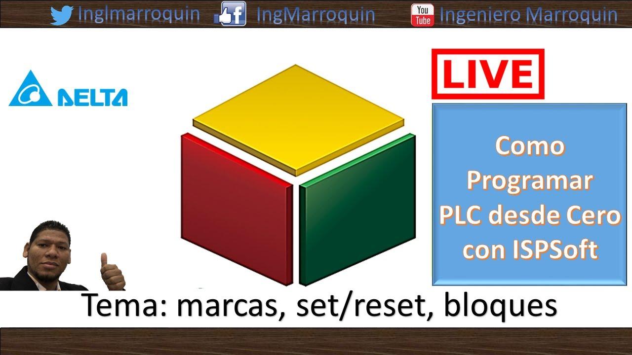 Capitulo 1 Programar Plc Desde Cero Con Ispsoft Marcas Set Y Reset Bloques Youtube